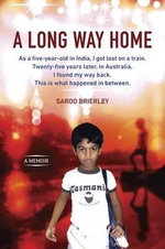 A Long Way Home : A Memoir - Saroo Brierley