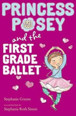 Princess Posey and the First Grade Ballet - Stephanie Greene