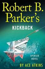 Robert B. Parker's Kickback : Spenser - Ace Atkins