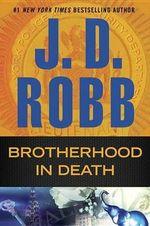 Brotherhood in Death : In Death - J. D. Robb