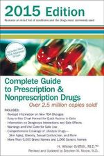Complete Guide to Prescription and Nonprescription Drugs 2015 - H. Winter Griffith