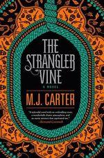 The Strangler Vine - M J Carter