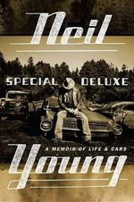 Special Deluxe : A Memoir of Life & Cars - Neil Young