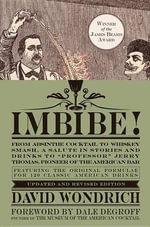 Imbibe! : From Absinthe Cocktail to Whiskey Smash, a Salute in Stories and Drinks to