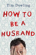 How to Be a Husband - Tim Dowling