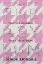 The Asylum : True Tales of Madness from a Life in Fashion - Simon Doonan