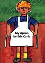 My Apron Book : A Story from My Childhood - Eric Carle