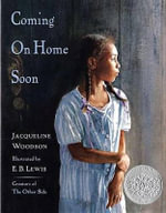 Coming on Home Soon : Caldecott Honor Book - Jacqueline Woodson