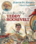 You're on Your Way, Teddy Roosevelt : Turning Point Books - Judith St George
