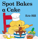 Spot Bakes a Cake - Eric Hill