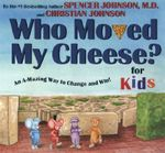 Who Moved My Cheese? : For Kids - Spencer Johnson
