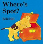 Where's Spot? : Chunky Tab Book - Eric Hill