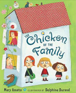 The Chicken of the Family - Mary Amato