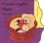 Good Night Spot : Spot (Board Books) - Eric Hill
