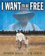 I Want to Be Free - Joseph Slate