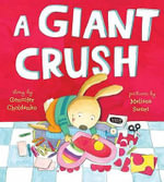 A Giant Crush - Gennifer Choldenko