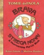 Brava, Strega Nona! : A Heartwarming Pop-Up Book - Tomie DePaola