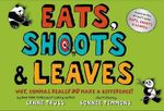 Eats, Shoots & Leaves : Why, Commas Really Do Make a Difference! - Lynne Truss