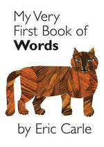 My Very First Book of Words : My Very First... Series  Book 5 - Eric Carle