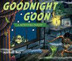 Goodnight Goon : A Petrifying Parody - Rex Michael
