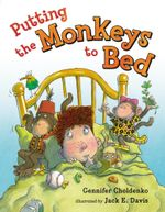 Putting the Monkeys to Bed - Gennifer Choldenko