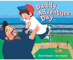 Daddy Adventure Day - Dave Keane