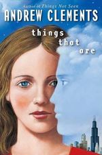 Things That Are - Andrew Clements