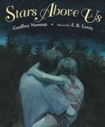 Stars Above Us - Geoffrey Norman
