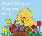 Spot's Easter Surprise : Spot (Board Books) - Eric Hill