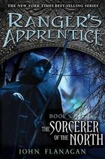 The Sorcerer of the North (USA Edition) : Ranger's Apprentice Series : Book 5 - John Flanagan
