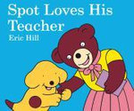 Spot Loves His Teacher - Eric Hill