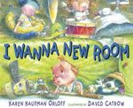 I Wanna New Room - Karen Kaufman Orloff