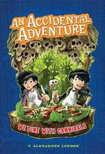 We Dine with Cannibals : An Accidental Adventure, Book 2 - Charles London