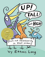 Up, Tall and High! - Ethan Long