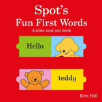 Spot's Fun First Words : A Slide & See Book - Eric Hill