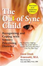 The Out-of-Sync Child : Recognizing and Coping with Sensory Processing Disorder  - Carol Stock Kranowitz