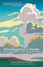 The Cloudspotter's Guide : The Science, History, and Culture of Clouds - Gavin Pretor-Pinney