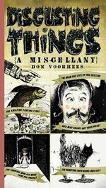 Disgusting Things : A Miscellany - Donald A Voorhees