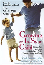 Growing an In-Sync Child : Simple, Fun Activities to Help Every Child Develop, Learn, and Grow - Joye Newman