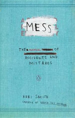 Mess : The Manual of Accidents and Mistakes - Keri Smith