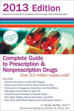 Complete Guide to Prescription and Nonprescription Drugs 2013 - H Winter Griffith