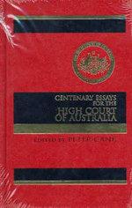 Centenary Essays of the High Court of Australia - Peter Cane