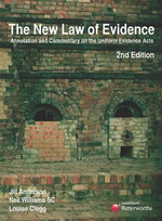 The New Law of Evidence : Annotations and Commentary on the Uniform Evidence Acts - Jill Anderson