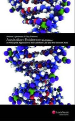 Australian Evidence : A Principled Approach to the Common Law and the Uniform Acts - 5th Edition - Ligertwood