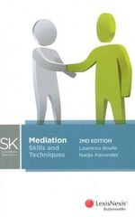 Mediation Skills & Techniques : LexisNexis Skills Series - Laurence Boulle