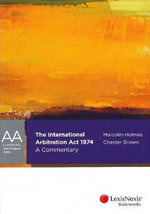 The International Arbitration Act 1974 : A Commentary - Malcolm Holmes