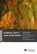 Property Law in New South Wales : 3rd Edition - Janice Gray