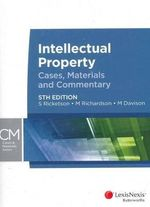 Intellectual Property : Cases, Materials and Commentary - S. Ricketson