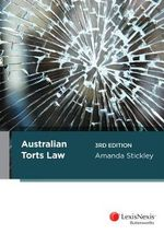 Australian Torts Law : 3rd Edition - Amanda Stickley