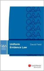 Uniform Evidence Law : LexisNexis Questions and Answers - David Field